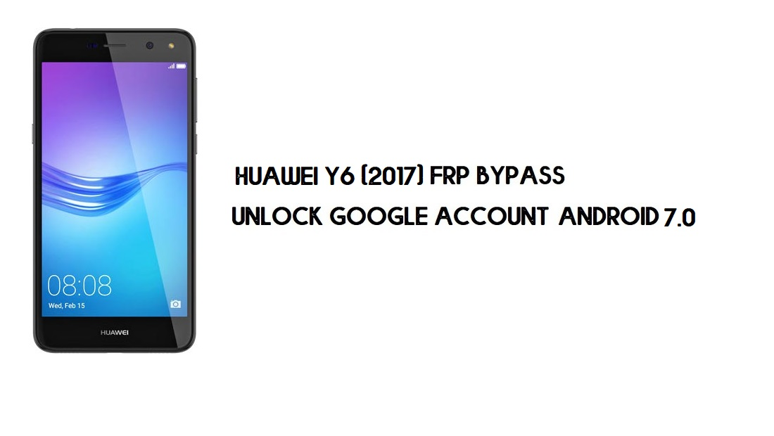 Huawei Y6 (2017) FRP Bypass | Unlock Google Account – Without PC (Android 7.0 Nougat)