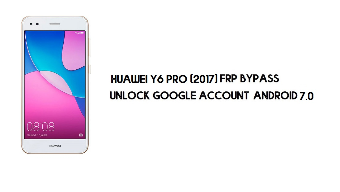 Huawei Y6 Pro (2017) FRP Bypass No PC | Unlock Google – Android 7.0