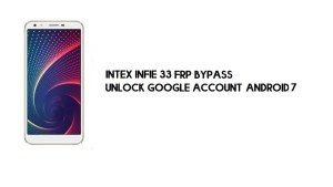 Intex Infie 33 FRP Bypass Without PC | Unlock Google – Android 7 (Latest)
