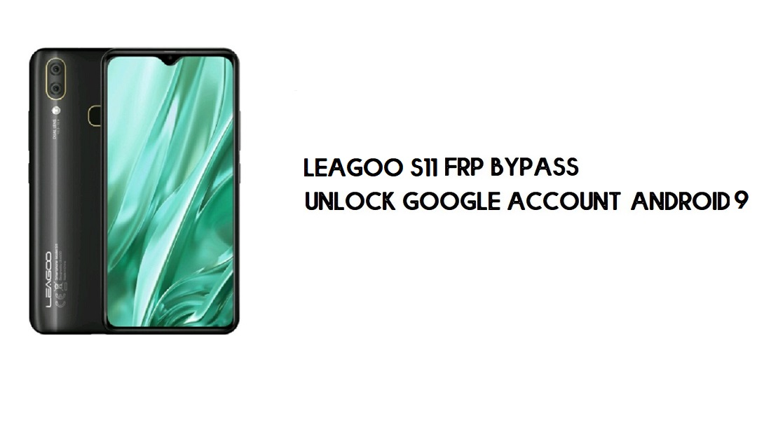 Leagoo S11 FRP Bypass Without PC | Unlock Google – Android 9 (Free)