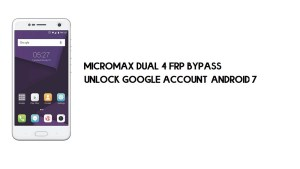 Micromax Dual 4 FRP Bypass Without PC | Unlock Google – Android 7