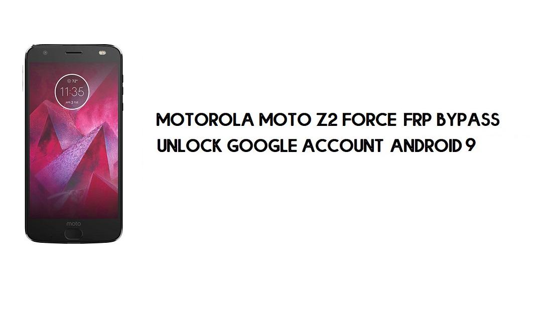Motorola Moto Z2 Force FRP Bypass | Unlock Google Account Android 9