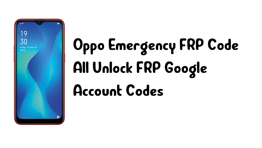 Oppo Emergency FRP Code - All Unlock FRP Google Account Codes (Updated 2021)