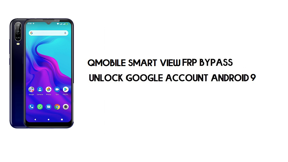 Qmobile Smart View FRP Bypass | Unlock Google Account – Android 9