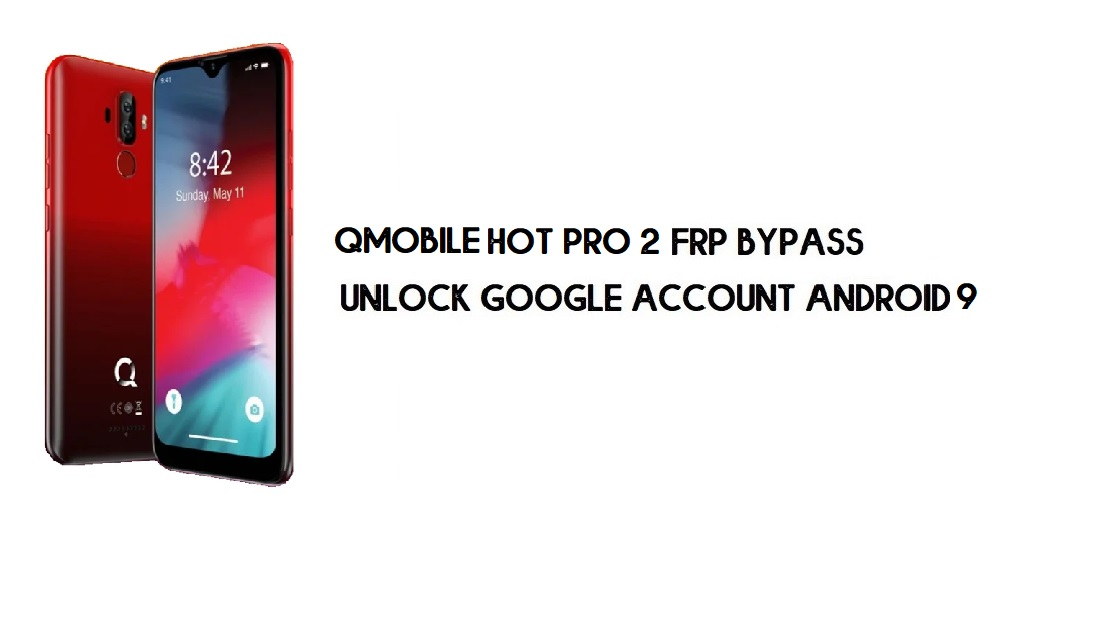 Qmobile Hot Pro 2 FRP Bypass | Unlock Google Account – Android 9