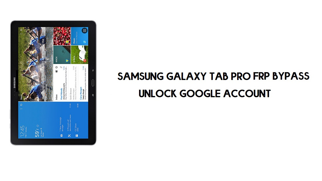 Samsung Tab Pro FRP Bypass | Google Account Unlock [Without PC] free