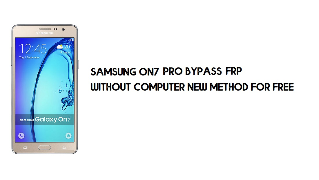 Samsung On7 Pro FRP Bypass   Google Account Unlock SM-G600FY