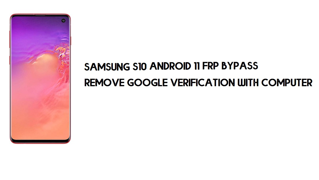 Samsung S10 Android 11 FRP Bypass | Google Account Remove With PC