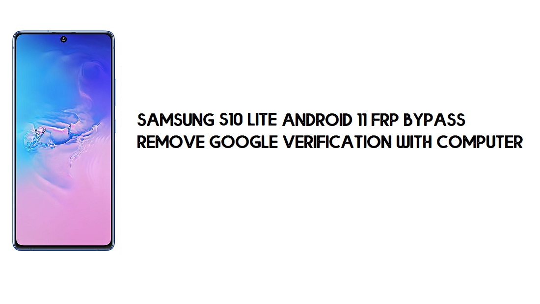 Samsung S10 Lite Android 11 FRP Bypass | Google Account Remove