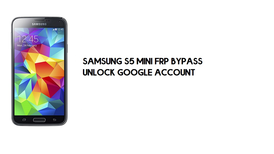 Samsung S5 Mini FRP Bypass | Google Account Unlock SM-G800 [Free]