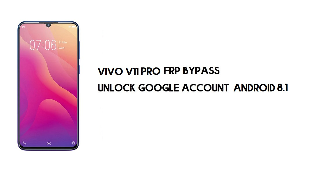Vivo V11 Pro FRP Bypass Without Computer | Unlock Google – Android 9