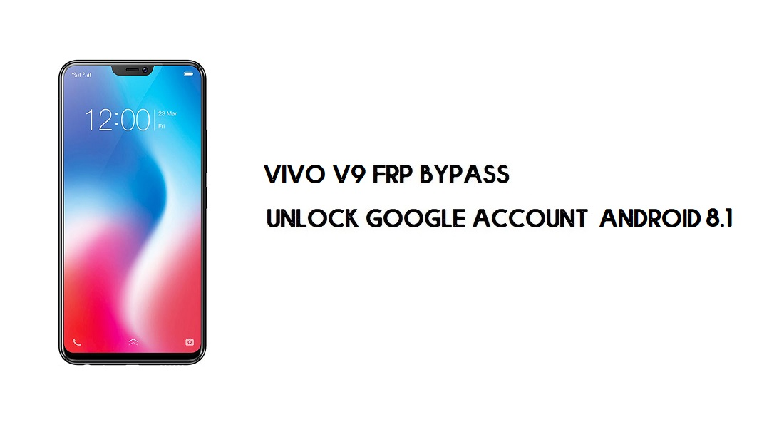 Vivo V9 FRP Bypass Without Computer | Unlock Google – Android 8.1