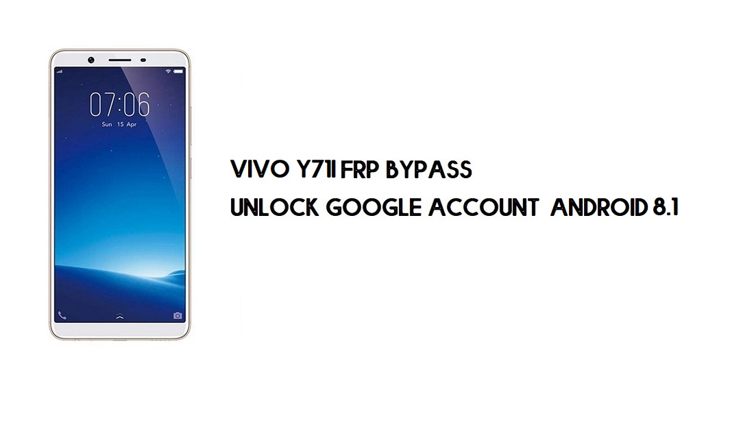 Vivo Y71i FRP Bypass Without Computer | Unlock Google – Android 8.1