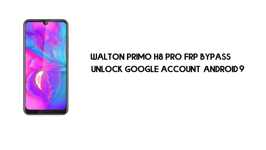 Walton Primo H8 Pro FRP Bypass Without PC | Unlock Google – Android 9