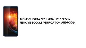 Walton Primo NF4 Turbo FRP Bypass | Unlock Google – Android 9 No PC