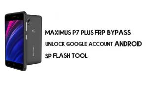 Maximus P7 Plus (MT6739) FRP Bypass File & Tool - Unlock Google Account Android 8.1