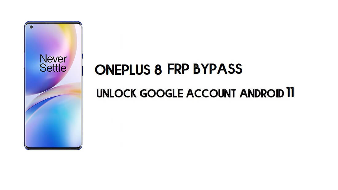 OnePlus 8 FRP Bypass || Unlock Google Account Android 11 (Without Computer)