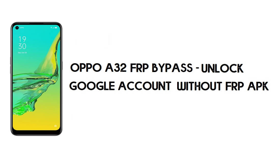 Oppo A32 FRP Bypass - Unlock Google Account [New Method] for Free
