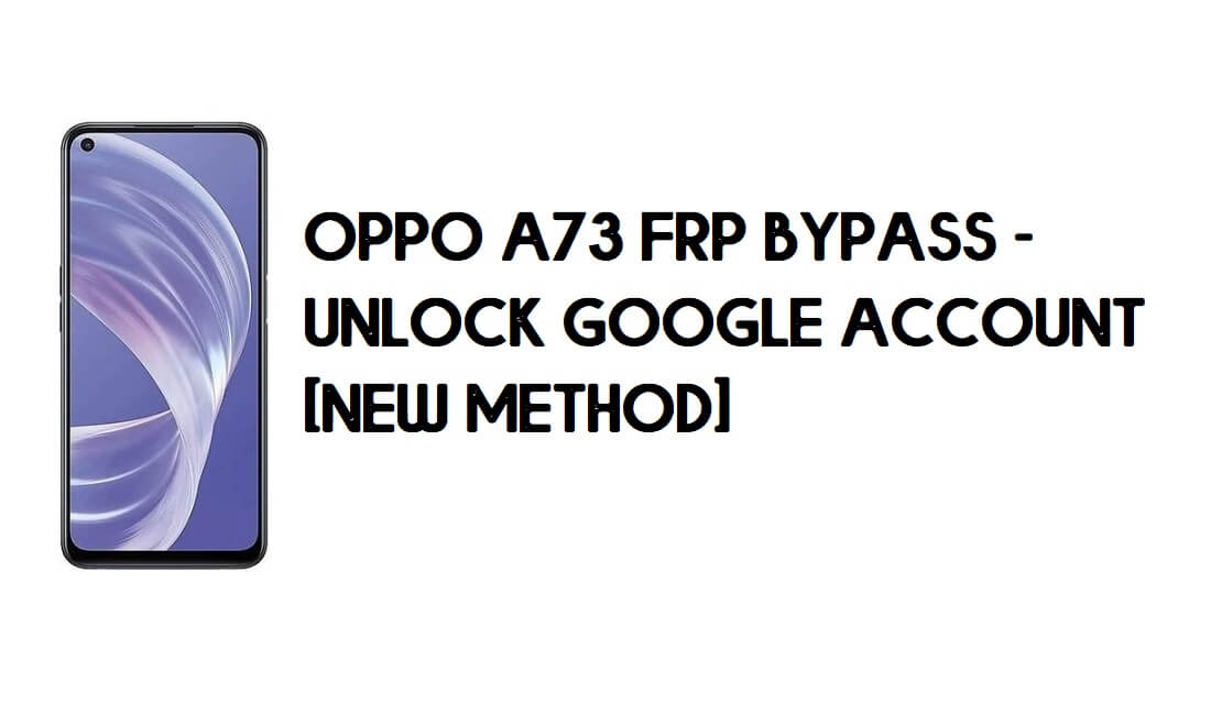 Oppo A73 FRP Bypass - Unlock Google Account [New Method] Free
