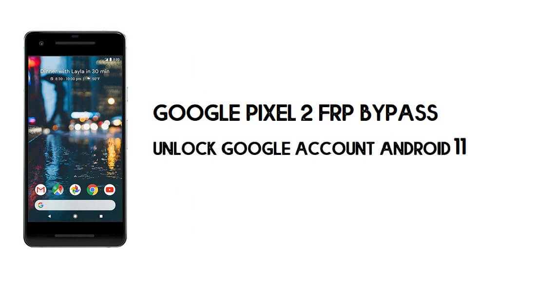 Google Pixel 2 FRP Bypass Without Computer | Unlock Android 11 for free