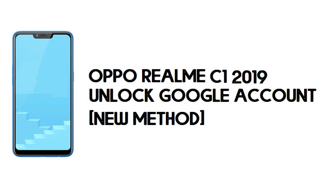 Realme C1 2019 FRP Bypass – Unlock Google Account [In just 1mins]