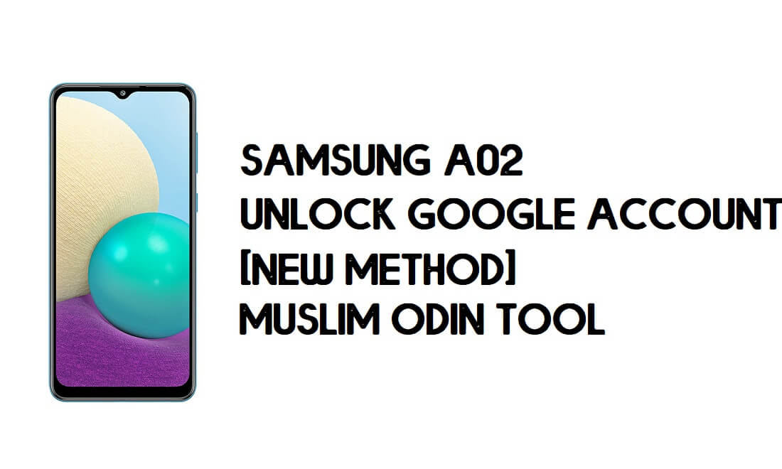 Samsung A02 FRP Bypass - Unlock With Muslim Odin Tool [Android 10]
