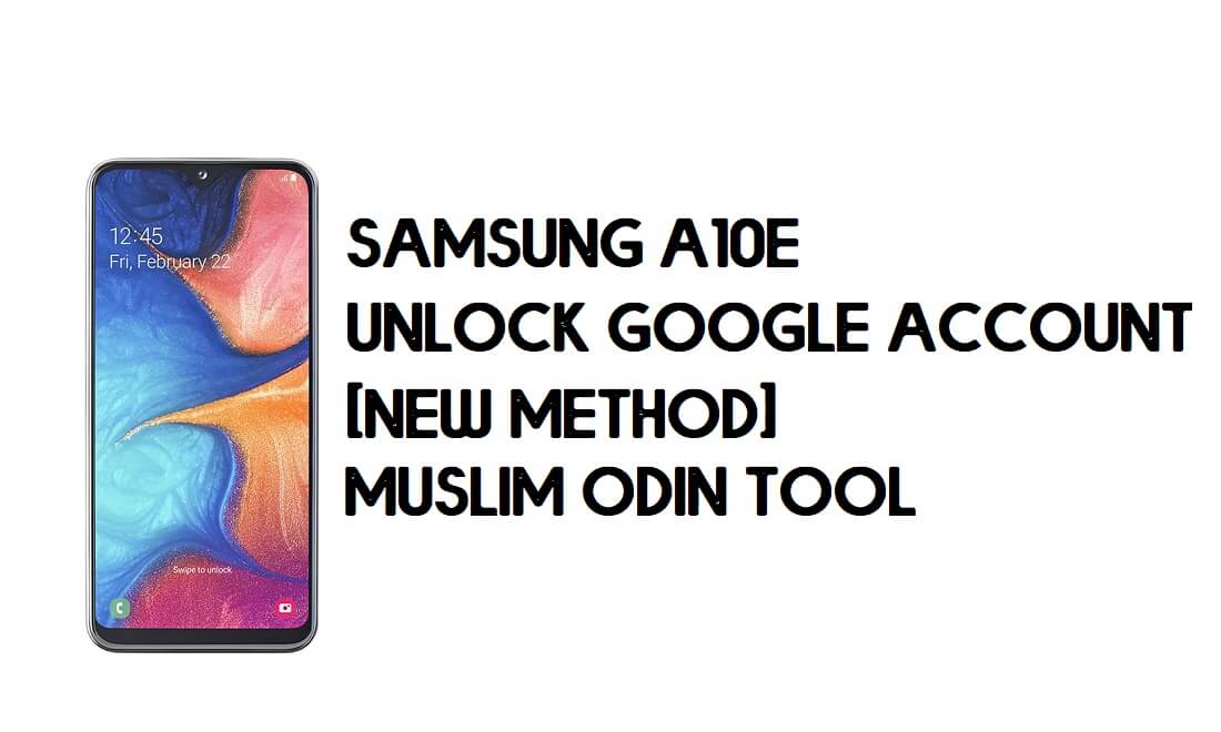 Samsung A10e FRP Bypass - Unlock With Muslim Odin Tool [Android 10]