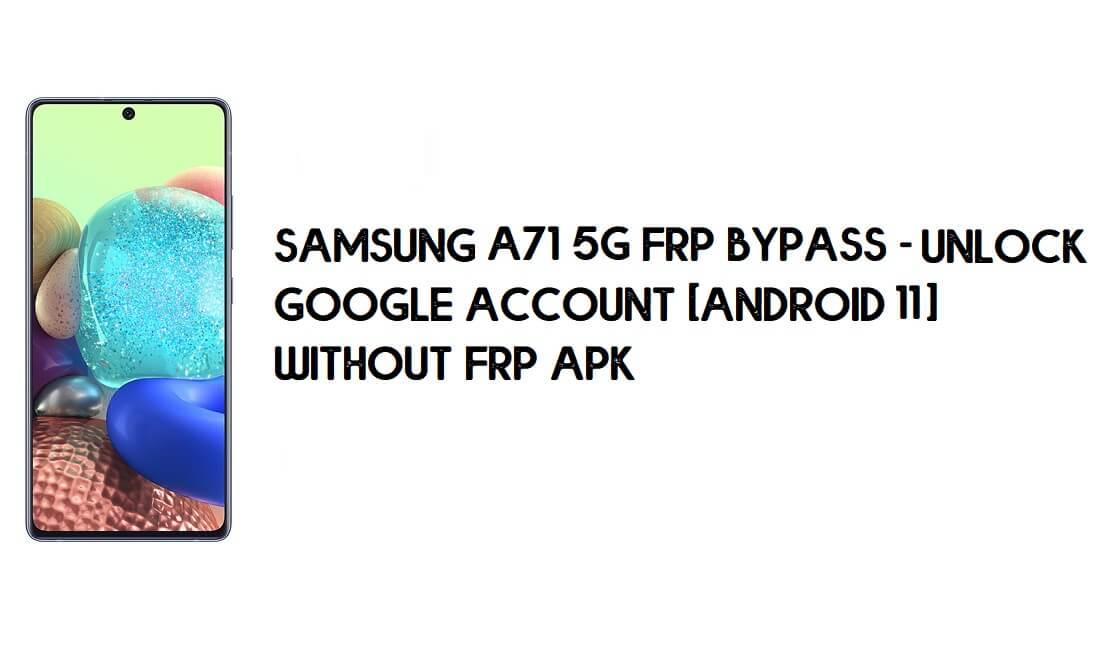 Samsung A71 5G FRP Bypass - Unlock Google [Android 11] New Method