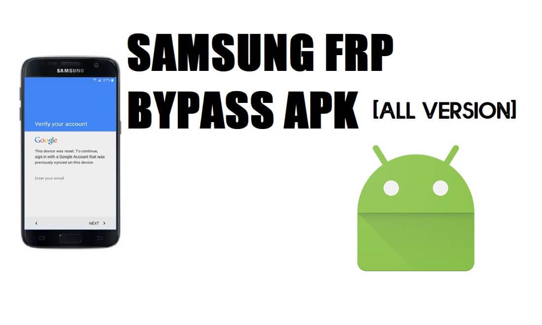 Download Samsung FRP Bypass APK - Unlock Google FRP Samsung (All Version)