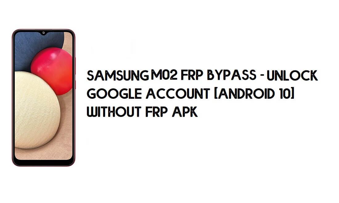 Samsung M02 (SM-M022) FRP Bypass | Unlock Google [Android 10] New