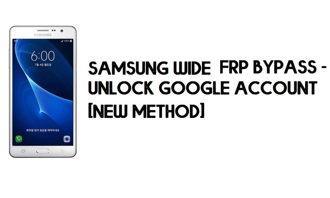 Samsung Wide FRP Bypass - Unlock Google Account – Without PC (2021)