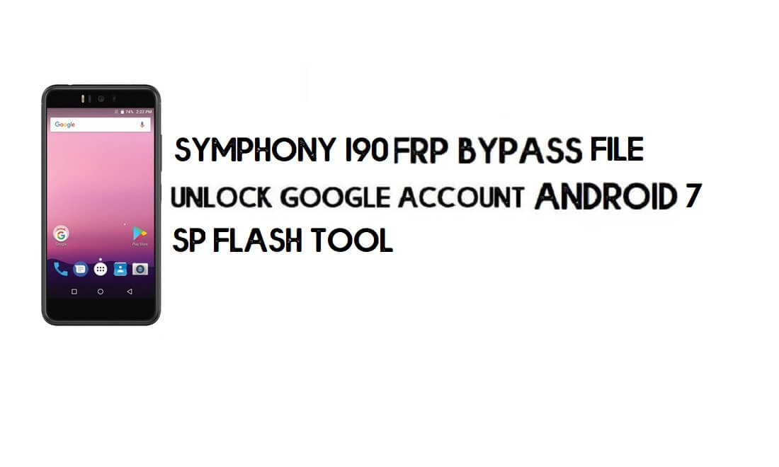 Download Symphony I90 FRP File & Tool –Unlock Google (Android 7) Free
