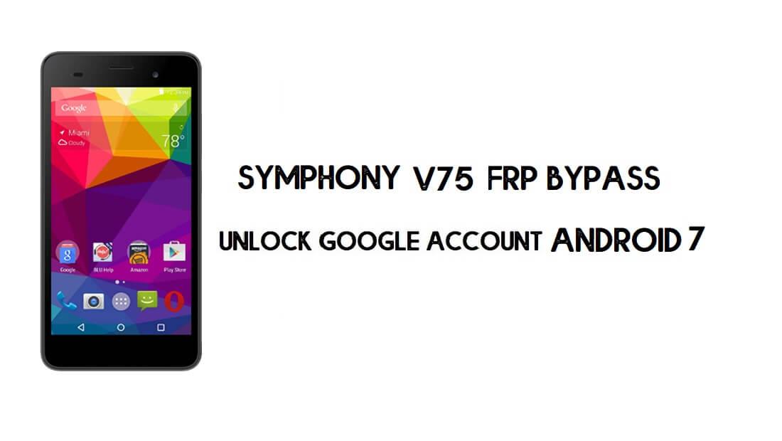 Symphony V75 FRP File || Reset Google Account for Free (No Password)