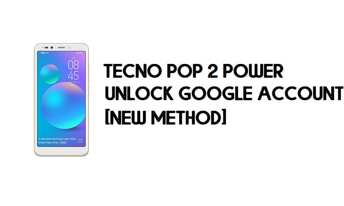 Tecno Pop 2 Power FRP Bypass - Unlock Google Account – Android 8.1