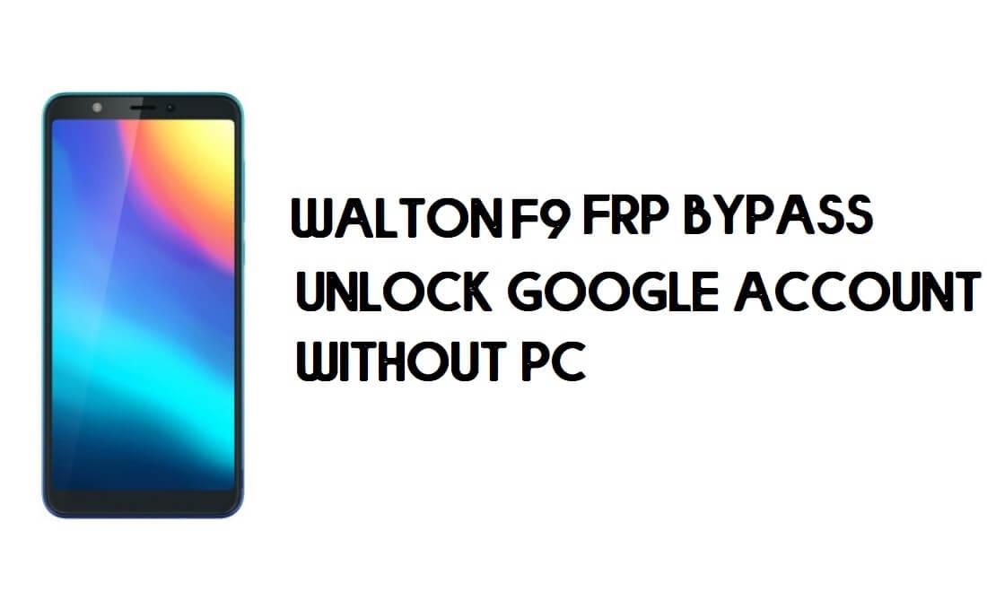 Walton Primo F9 FRP Bypass - Unlock Google Account – (Android 9 Go)