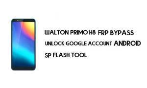 Walton H8 FRP Reset File (MT6739) – Unlock Google Account (Android 8.1) 100% Tested