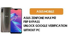 Asus Zenfone Max (M2) FRP Bypass NO PC – Unlock Google Android 9