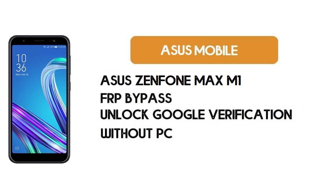 Remove FRP Asus Zenfone Max M1 Without PC – Unlock Google Account