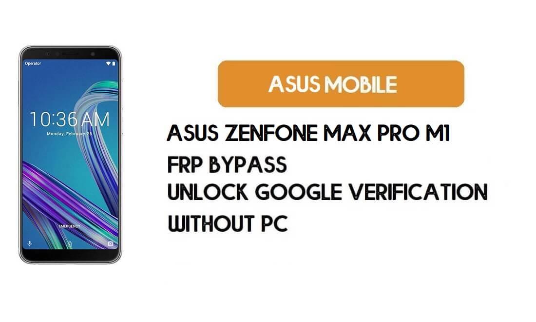 Asus Zenfone Max Pro M1 FRP Bypass Without PC – Unlock Google (Free