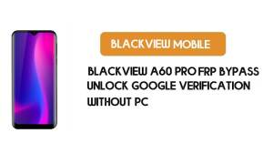 Blackview A60 FRP Bypass – Unlock Google Verification (Android 8.1 Oreo)- Without PC