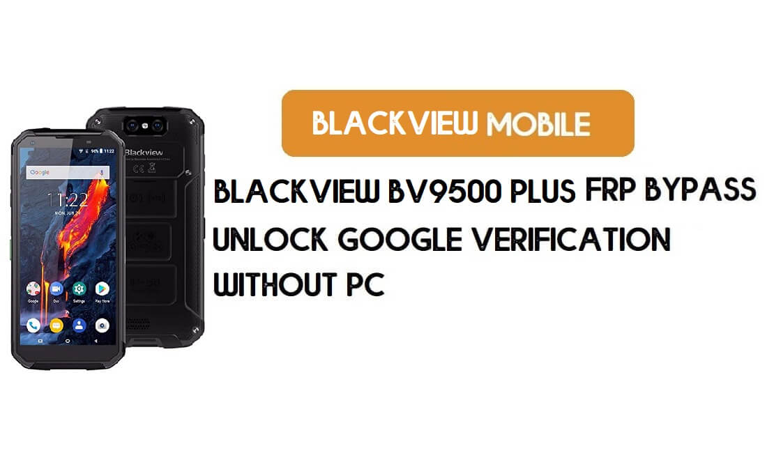 Blackview BV9500 Plus FRP Bypass No PC – Unlock Google Android 9