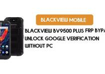 Blackview BV9500 Plus FRP Bypass – Unlock Google Verification (Android 9.0 Pie)- Without PC