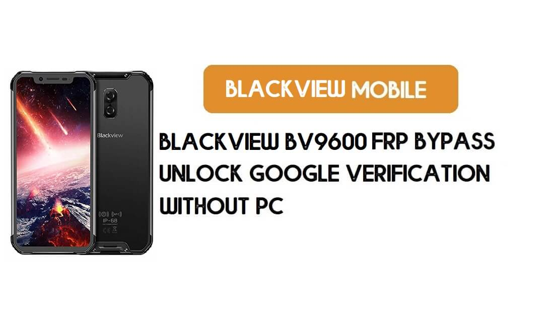 Blackview BV9600 FRP Bypass Without PC – Unlock Google Android 9.0