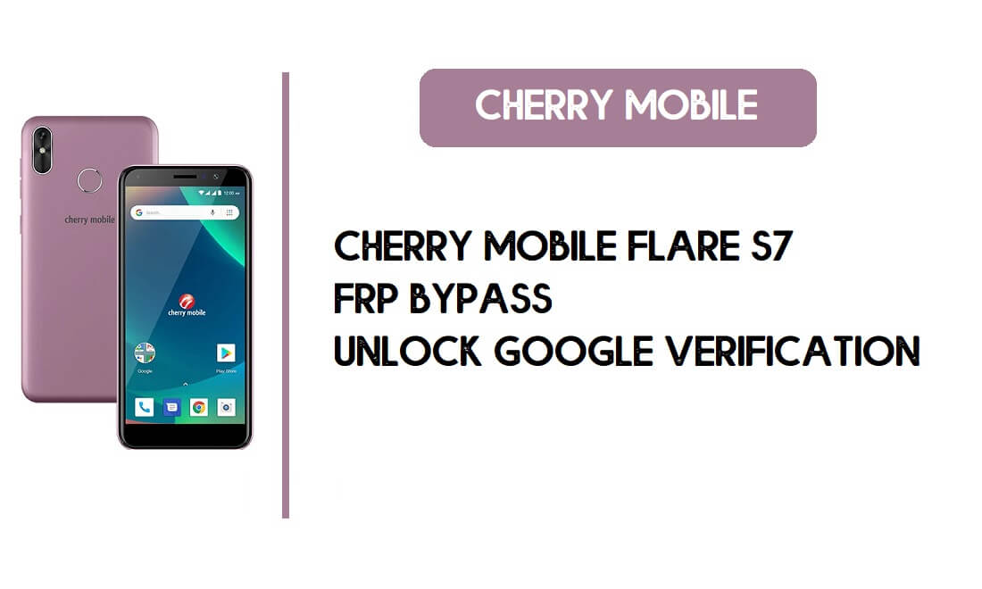 Cherry Mobile Flare S7 FRP Bypass - Unlock Google – Android 8.1 for free
