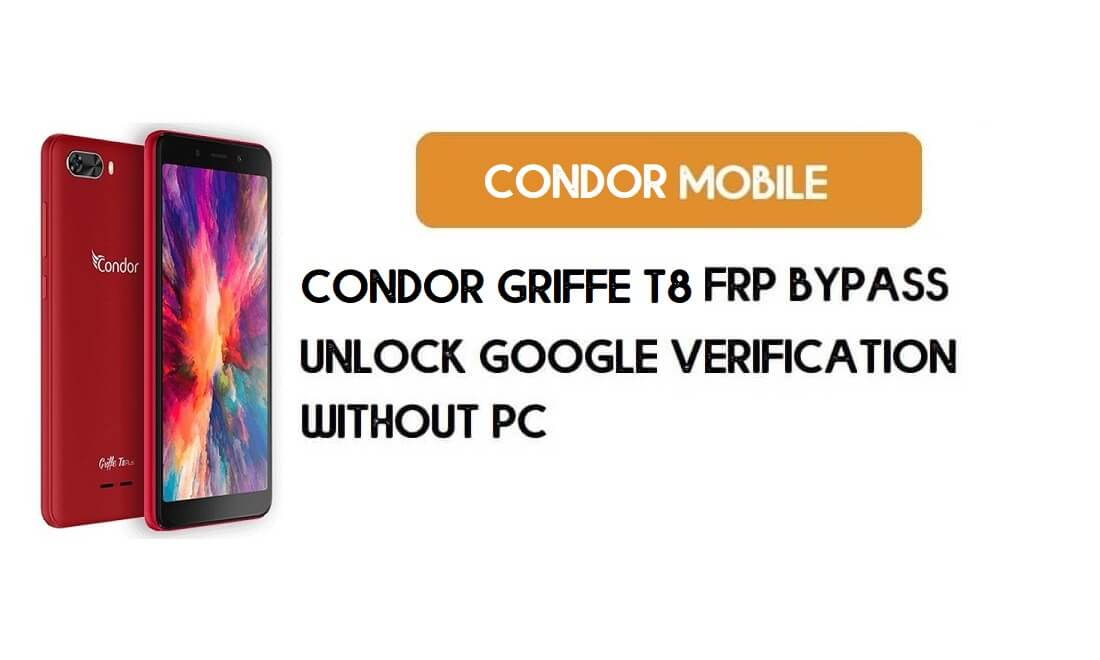 Condor Griffe T8 FRP Bypass Without PC – Unlock Google Android 8.1 Go