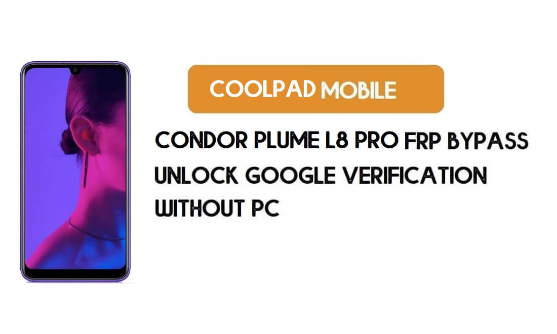 Condor Plume L8 Pro FRP Bypass Without PC – Unlock Google Android 9