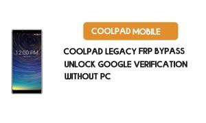 CoolPad Legacy FRP Bypass Without PC – Unlock Google Android 8.1