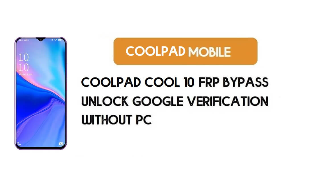 Coolpad Cool 10 FRP Bypass Without PC – Unlock Google Android 9 Pie