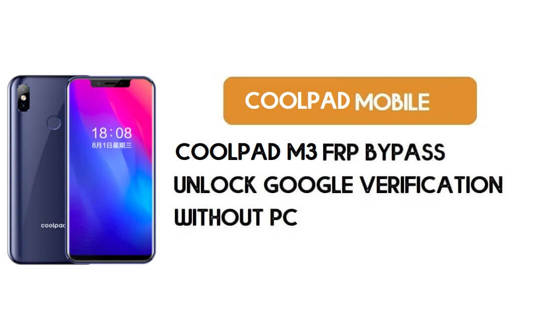 Coolpad M3 FRP Bypass – Unlock Google Account (Android 8.1) for Free (Without PC)