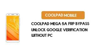 Coolpad Mega 5A FRP Bypass Without PC – Unlock Google Android 8.1